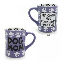 Our Name is Mud Dog Mom Mug