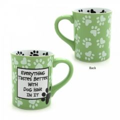 Our Name is Mud Everything Tastes Better Dog Hair Mug