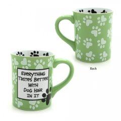Our Name is Mud Everything Tastes Better Dog Hair Mug